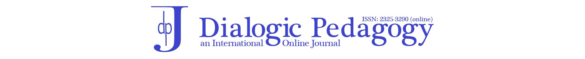 Dialogic Pedagogy: An International Online Journal